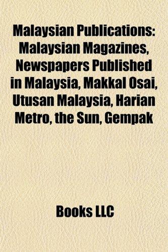 9781157873839: Malaysian Publications: Malaysian Magazines, Newspapers Published in Malaysia, Makkal Osai, Utusan Malaysia, Harian Metro, the Sun, Gempak