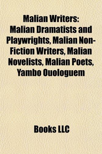9781157873976: Malian Writers: Malian Dramatists and Playwrights, Malian Non-Fiction Writers, Malian Novelists, Malian Poets, Yambo Ouologuem