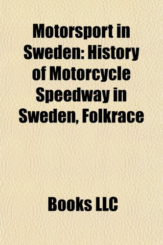9781157883739: Motorsport in Sweden: Motorsport competitions in Sweden, Motorsport venues in Sweden, Speedway in Sweden