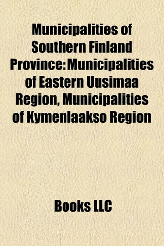 Municipalities of Southern Finland Province: Municipalities of: LLC, Books