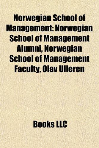 9781157894285: Norwegian School of Management: Norwegian School of Management Alumni, Norwegian School of Management Faculty, Olav Ulleren