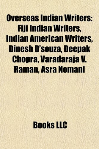 9781157900702: Overseas Indian Writers: Fiji Indian Writers, Indian American Writers, Dinesh D'souza, Deepak Chopra, Varadaraja V. Raman, Asra Nomani