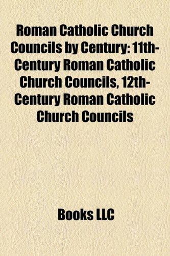 9781157929765: Roman Catholic Church Councils by Century: 11th-Century Roman Catholic Church Councils, 12th-Century Roman Catholic Church Councils