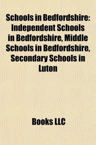 9781157934677: Schools in Bedfordshire: Independent Schools in Bedfordshire, Middle Schools in Bedfordshire, Secondary Schools in Luton