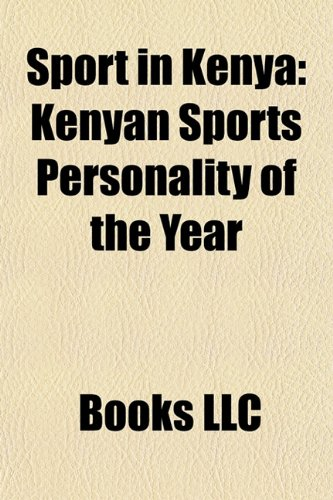9781157946830: Sport in Kenya: Kenya at the Commonwealth Games, Kenya at the Olympics, Kenya at the Paralympics, Kenyan Sports Officials