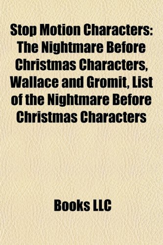 9781157950356: Stop Motion Characters: The Nightmare Before Christmas Characters, Wallace and Gromit, List of the Nightmare Before Christmas Characters
