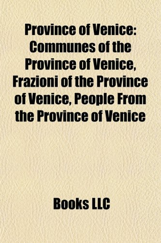 9781157953234: Province of Venice: Communes of the Province of Venice, Frazioni of the Province of Venice, People from the Province of Venice