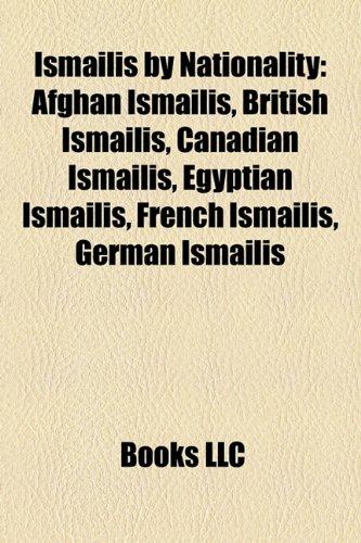 9781157988885: Ismailis by Nationality: Afghan Ismailis, British Ismailis, Canadian Ismailis, Egyptian Ismailis, French Ismailis, German Ismailis
