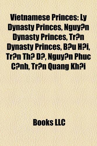 9781158008230: Vietnamese Princes: Lý Dynasty Princes, Nguyn Dynasty Princes, Trn Dynasty Princes, Bu Hi, Trn Th D, Nguyn Phúc Cnh, Trn Quang Khi