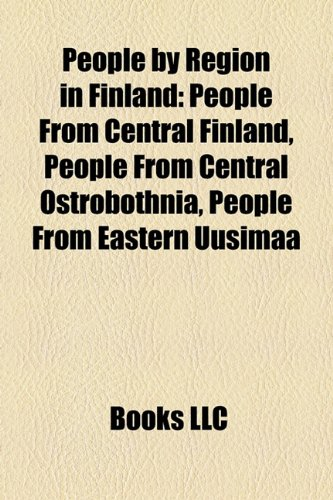 People by Region in Finland: People From: LLC, Books