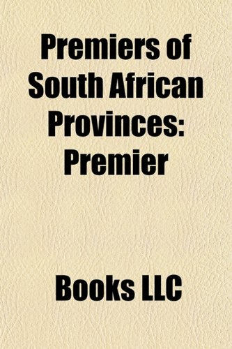 Premiers of South African Provinces: Lists of: LLC, Books