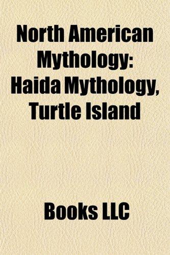 9781158044191: North American mythology: Canadian mythology, Circumpolar mythology, Mesoamerican mythology and religion, Mexican mythology