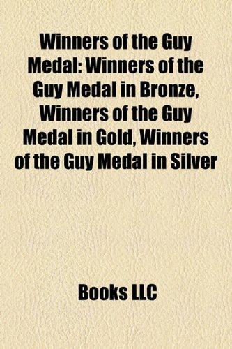 9781158047390: Winners of the Guy Medal: Winners of the Guy Medal in Bronze, Winners of the Guy Medal in Gold, Winners of the Guy Medal in Silver