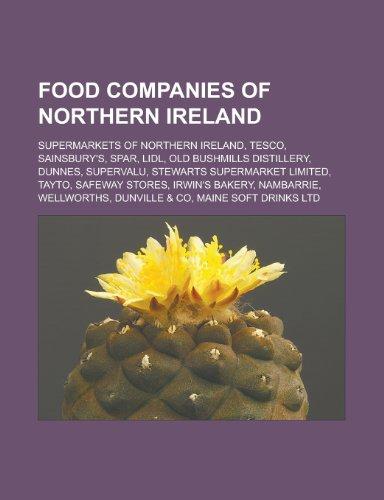 9781158121755: Food Companies of Northern Ireland: Supermarkets of Northern Ireland, Tesco, Sainsbury's, Spar, LIDL, Old Bushmills Distillery, Dunnes, Supervalu, Ste