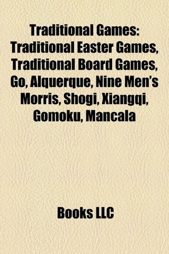 9781158158294: Traditional games: Traditional Easter games, Traditional board games, Chess, Go, Alquerque, Nine Men's Morris, Shogi, Xiangqi, Gomoku