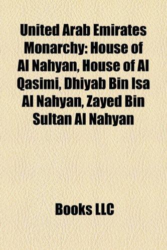 9781158159192: United Arab Emirates Monarchy: House of Al Nahyan, House of Al Qasimi, Dhiyab Bin Isa Al Nahyan, Zayed Bin Sultan Al Nahyan