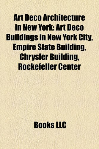 9781158208074: Art Deco architecture in New York: Art Deco buildings in New York City, Empire State Building, Chrysler Building, American Stock Exchange