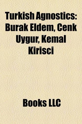 9781158258659: Turkish Agnostics: Burak Eldem, Cenk Uygur, Kemal Kiri?ci