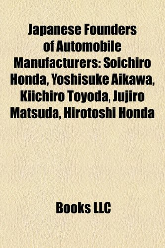 9781158277827: Japanese Founders of Automobile Manufacturers