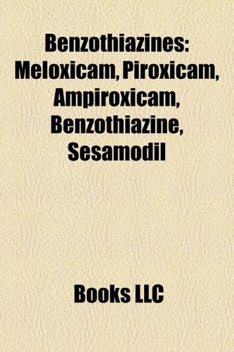 9781158294541: Benzothiazines: Meloxicam, Piroxicam, Ampiroxicam, Benzothiazine, Sesamodil