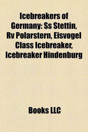 9781158304059: Icebreakers of Germany: SS Stettin, RV Polarstern, Eisvogel Class Icebreaker, Icebreaker Hindenburg