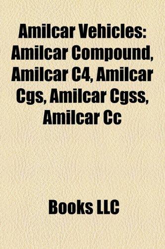 9781158330478: Amilcar Vehicles: Amilcar Compound, Amilcar C4, Amilcar CGS, Amilcar Cgss, Amilcar CC