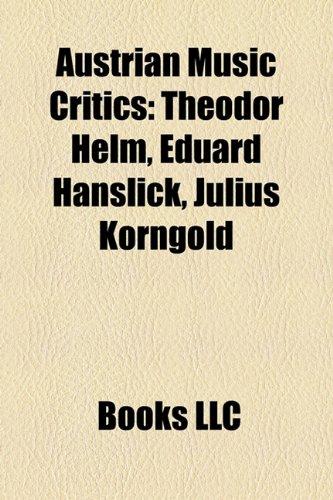 9781158337682: Austrian Music Critics: Theodor Helm, Eduard Hanslick, Julius Korngold