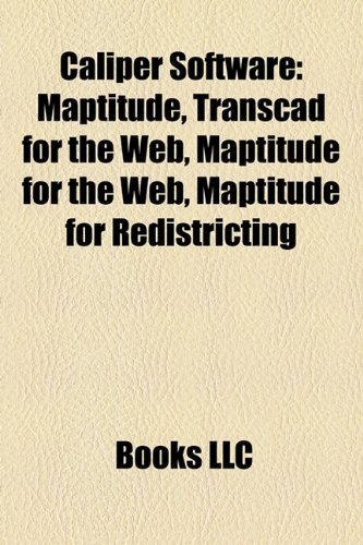 9781158351305: Caliper Software: Maptitude, Transcad for the Web, Maptitude for the Web, Maptitude for Redistricting