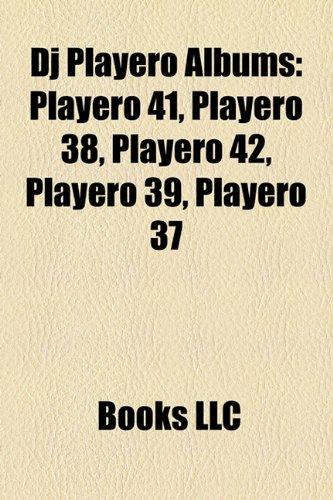 9781158366293: DJ Playero Albums: Playero 41, Playero 38, Playero 42, Playero 39, Playero 37
