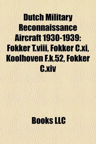 9781158374649: Dutch Military Reconnaissance Aircraft 1930-1939: Fokker T.viii, Fokker C.xi, Koolhoven F.k.52, Fokker C.xiv