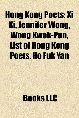 9781158398836: Hong Kong Poets: XI XI, Jennifer Wong, Wong Kwok-Pun, List of Hong Kong Poets, Ho Fuk Yan