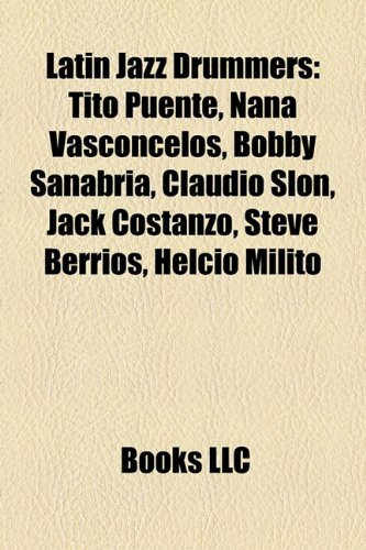 9781158413249: Latin Jazz Drummers