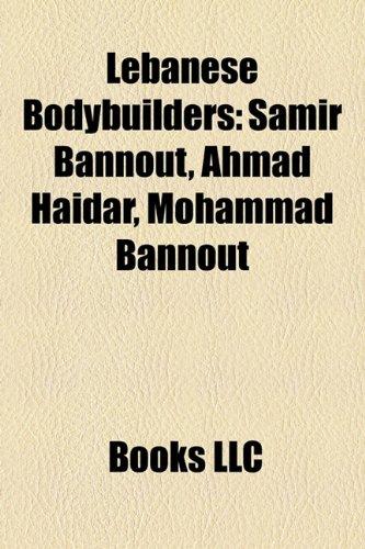 9781158413904: Lebanese Bodybuilders: Samir Bannout, Ahmad Haidar, Mohammad Bannout