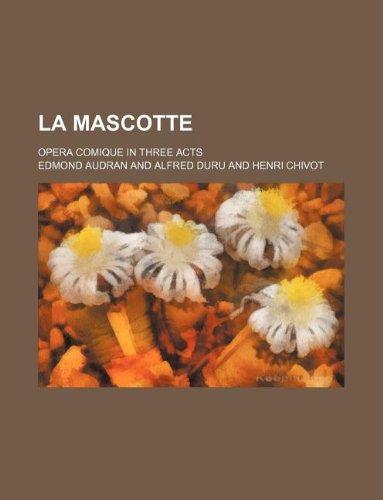9781158445905: la mascotte; opera comique in three acts