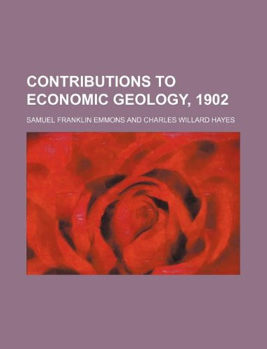 contributions to economic geology, 1902: samuel franklin author emmons