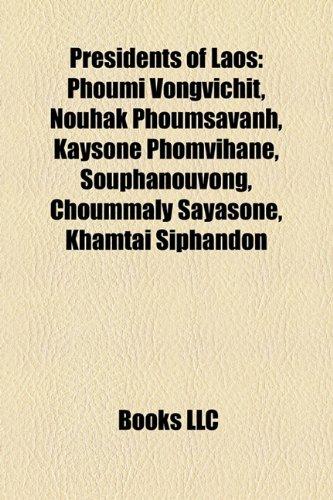 9781158459698: Presidents of Laos: Phoumi Vongvichit, Nouhak Phoumsavanh, Kaysone Phomvihane, Souphanouvong, Choummaly Sayasone, Khamtai Siphandon