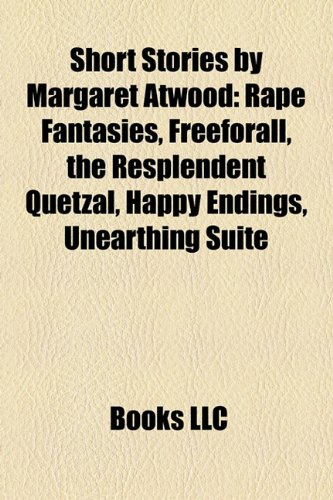 Short Stories by Margaret Atwood: Rape Fantasies,