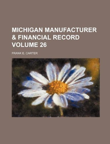 Michigan Manufacturer Financial Record Volume 26: Frank E. Carter