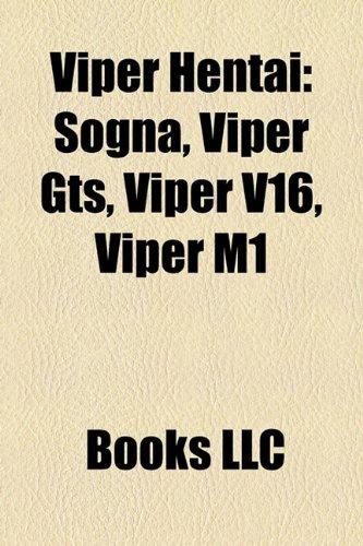 9781158509607: Viper Hentai: Sogna, Viper Gts, Viper V16, Viper M1