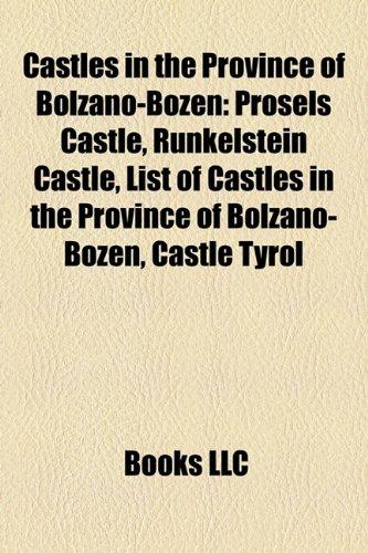 9781158517510: Castles in the Province of Bolzano-Bozen Castles in the Province of Bolzano-Bozen: Prosels Castle, Runkelstein Castle, List of Castles in the Pprosels