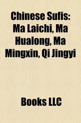 9781158518524: Chinese Sufis: Ma Laichi, Ma Hualong, Ma Mingxin, Qi Jingyi