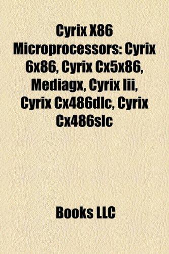 9781158544219: Cyrix X86 Microprocessors: Cyrix 6x86, Cyrix Cx5x86, Mediagx, Cyrix III, Cyrix Cx486dlc, Cyrix Cx486slc