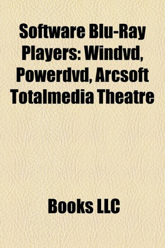 9781158622276: Software Blu-Ray Players: Windvd, Powerdvd, Arcsoft Totalmedia Theatre