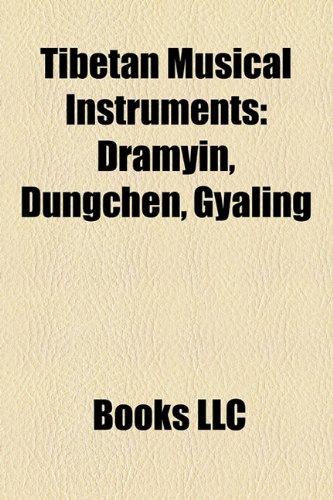 9781158633333: Tibetan Musical Instruments: Dramyin, Dungchen, Gyaling