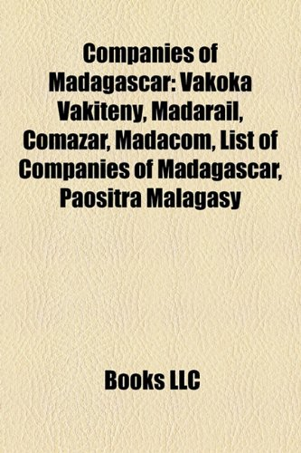 9781158686544: Companies of Madagascar: Vakoka Vakiteny, Madarail, Comazar, Madacom, List of Companies of Madagascar, Paositra Malagasy