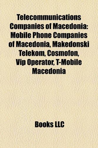 9781158710355: Telecommunications Companies of Macedonia: Mobile Phone Companies of Macedonia, Makedonski Telekom, Cosmofon, Vip Operator, T-Mobile Macedonia