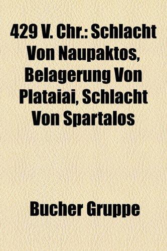 9781158752775: 429 V. Chr.: Schlacht Von Naupaktos, Belagerung Von Plataiai, Schlacht Von Spartalos
