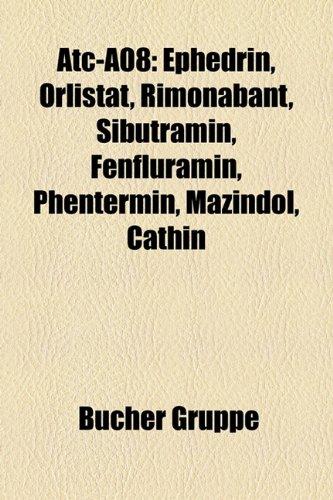 9781158752966: Atc-A08: Ephedrin, Orlistat, Rimonabant, Sibutramin, Fenfluramin, Phentermin, Mazindol, Cathin