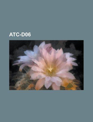 9781158753284: Atc-D06: Gentamicin, Rifaximin, Aciclovir, Metronidazol, Chloramphenicol, Lysozym, Sulfamerazin, Chlortetracyclin, Oxytetracyclin