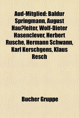 9781158753581: Aud-Mitglied: Baldur Springmann, August Haußleiter, Wolf-Dieter Hasenclever, Herbert Rusche, Hermann Schwann, Karl Kerschgens, Klaus Resch